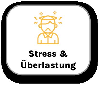 Stress & Überlastung